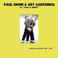Paul Simon & Art Garfunkel as Tom & Jerry-Singles and rarities 1958/1968 - SIMON & GARFUNKEL