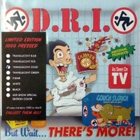 But wait...there's more! - D.R.I. (Dirty Rotten Imbecilles)