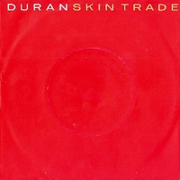 Skin trade \ We need you - DURAN DURAN