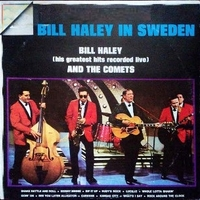 Bill Haley in Sweden (His greatest hits recorded live) - BILL HALEY & the comets