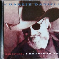 America, I believe in you - CHARLIE DANIELS