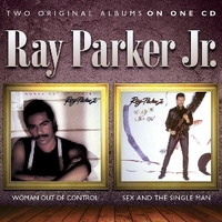 Woman out of control + Sex and the single man - RAY PARKER Jr.