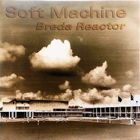 Breda reactor - SOFT MACHINE