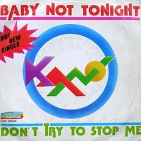Baby not tonight \ Don't try to stop me - KANO