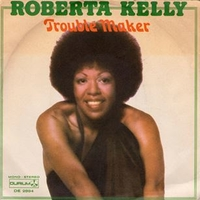 Trouble maker \ The family - ROBERTA KELLY
