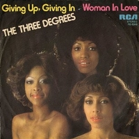 Giving up,giving in \ Woman in love - THREE DEGREES