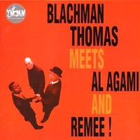 The style and invention album - BLACHMAN THOMAS MEETS AL AGAMI AND REMEE!