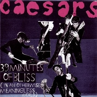 39 minutes of bliss (in an otherwise meaningless world) - CAESARS