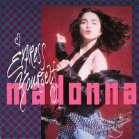 Express yourself (non-stop express mix & Stop+go dubs) - MADONNA