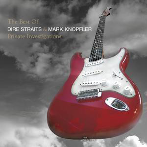 Private investigations-The best of Dire Straits & Mark Knopfler - DIRE STRAITS \ MARK KNOPFLER