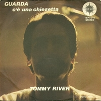 Guarda \ C'è una chiesetta - TOMMY RIVER