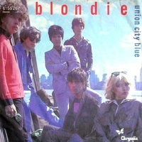 Union city blue \ Living in the real world - BLONDIE