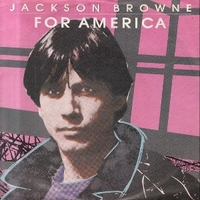 For America \ Till I go down - JACKSON BROWNE