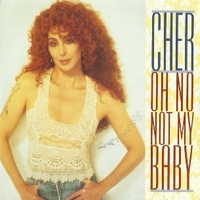 Oh no not my baby \ Love hurts - CHER