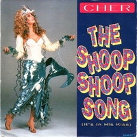 The shoop shoop song (it's in his kiss) \ Baby I'm yours - CHER