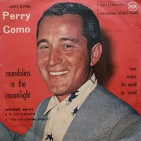 Mandolins in the moonlight \ Love makes the world go around - PERRY COMO
