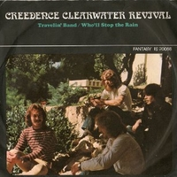 Travelin' band \ Who'll stop the rain - CREEDENCE CLEARWATER REVIVAL