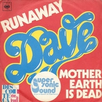 Runaway \ Mother earth is dead - DAVE