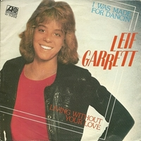 I was made for dancin' \ Living without your love - LEIF GARRETT