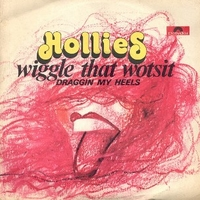 Wiggle that wotsit \ Dragging my heels - HOLLIES