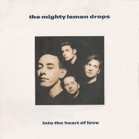 Into the heart of love \ Rumbletrain - MIGHTY LEMON DROPS