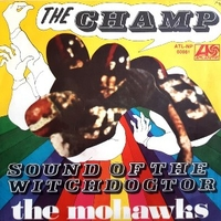 The champ \ Sound of the witchdoctor - MOHAWKS