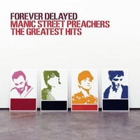 Forever delayed-The greatest hits - MANIC STREET PREACHERS