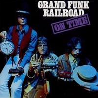 On time - GRAND FUNK RAILROAD