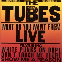 What do you want from live - TUBES