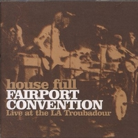 House full-Live at the LA Troubadour - FAIRPORT CONVENTION