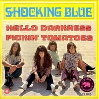 Hello darkness \ Pickin' tomatoes - SHOCKING BLUE
