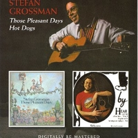 Those pleasant days \ Hot dogs - STEFAN GROSSMAN