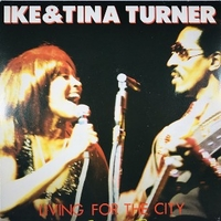 Living for the city \ Push - IKE & TINA TURNER