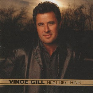Next big thing - VINCE GILL