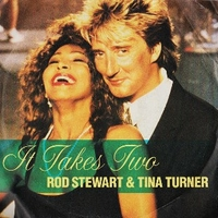 It takes two \ Lethal dose of love - ROD STEWART \ TINA TURNER