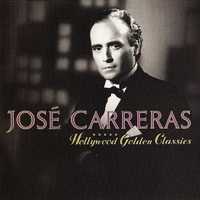 Hollywood golden classics - JOSE' CARRERAS