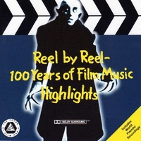 Reel By Reel - 100 Years Of Film Music Highlights - VARIOUS