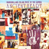 Ancient heart - Music of the Gambia - MANDINKA AND FULANI