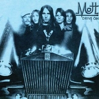 Drive on - MOTT THE HOOPLE