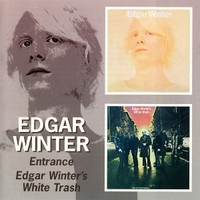 Entrance + Edgar Winter's white trash - EDGAR WINTER