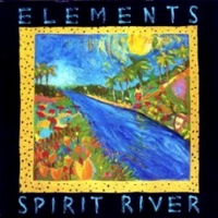 Spirit river - ELEMENTS (MARK EGAN, DANNY GOTTLIEB)