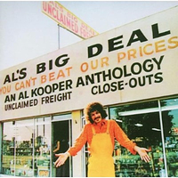 Al's big deal-Unclaimed freight - An Al Kooper anthology - AL KOOPER