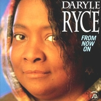 From now on - DARYLE RYCE