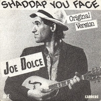 Shaddap you face \ Ain't in no hurry - JOE DOLCE