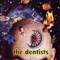 Behind the door I keep the universe - THE DENTISTS