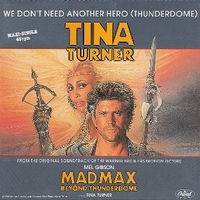 We don't need another hero - TINA TURNER