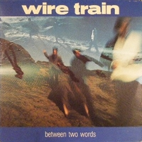 Between two worlds - WIRE TRAIN