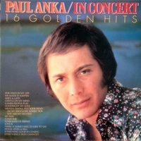 16 golden hits - Paul Anka in concert - PAUL ANKA