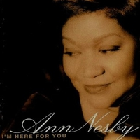 I'm here for you - ANN NESBY (ex Sound of blackness)