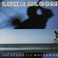 The acoustic motorbike - LUKA BLOOM